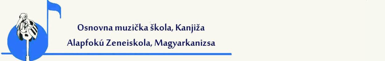 Alapfokú Zeneiskola Magyarkanizsa